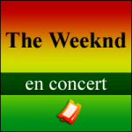 Places de Concert The Weeknd
