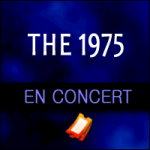 Places de Concert The 1975