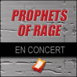 Places de Concert Prophets of Rage